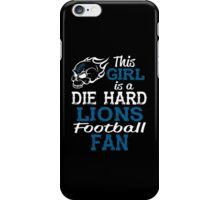 This Girl Is A Die Hard Lions Football Fan iPhone Case/Skin