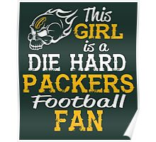 This Girl Is A Die Hard Packers Football Fan Poster