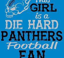 This Girl Is A Die Hard Panthers Football Fan by sports-tees