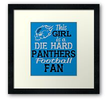 This Girl Is A Die Hard Panthers Football Fan Framed Print