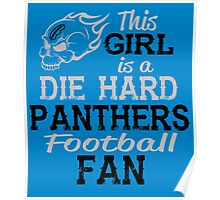 This Girl Is A Die Hard Panthers Football Fan Poster