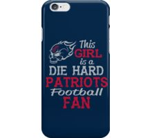 This Girl Is A Die Hard Patriots Football Fan iPhone Case/Skin