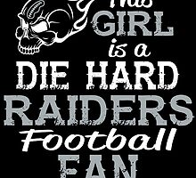 This Girl Is A Die Hard Raiders Football Fan by sports-tees
