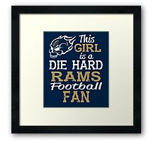 This Girl Is A Die Hard Rams Football Fan Framed Print