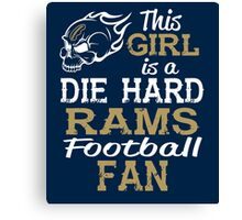 This Girl Is A Die Hard Rams Football Fan Canvas Print