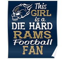 This Girl Is A Die Hard Rams Football Fan Poster