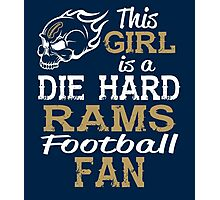 This Girl Is A Die Hard Rams Football Fan Photographic Print