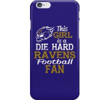 This Girl Is A Die Hard Ravens Football Fan iPhone Case/Skin