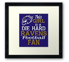 This Girl Is A Die Hard Ravens Football Fan Framed Print