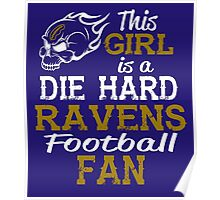 This Girl Is A Die Hard Ravens Football Fan Poster
