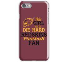 This Girl Is A Die Hard Redskins Football Fan iPhone Case/Skin