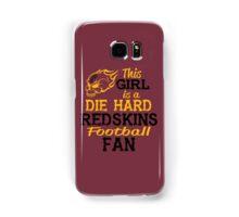 This Girl Is A Die Hard Redskins Football Fan Samsung Galaxy Case/Skin
