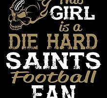 This Girl Is A Die Hard Saints Football Fan by sports-tees