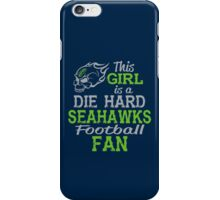 This Girl Is A Die Hard Seahawks Football Fan iPhone Case/Skin
