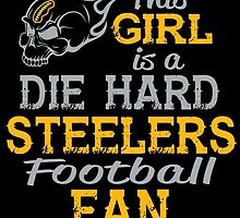 This Girl Is A Die Hard Steelers Football Fan by sports-tees
