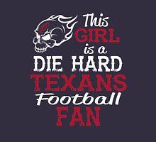 This Girl Is A Die Hard Texans Football Fan Unisex T-Shirt