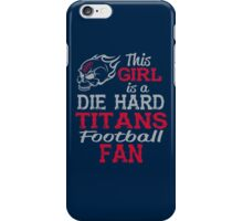 This Girl Is A Die Hard Titans Football Fan iPhone Case/Skin