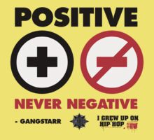 I Grew Up On Hip-Hop: Positive Never Negative by keepitclassic