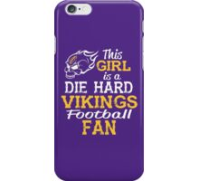 This Girl Is A Die Hard Vikings Football Fan iPhone Case/Skin