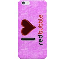 I ♥ RedBubble - Pink iPhone Case/Skin