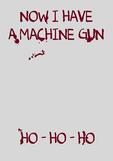 Die Hard: Now I have a machine gun Ho Ho Ho by dutyfreak