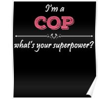 I'm A COP What's Your Superpower? Poster