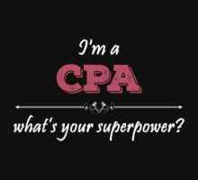 I'm A CPA What's Your Superpower? by badassarts