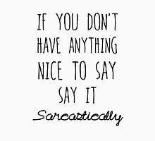 Say It Sarcastically Unisex T-Shirt