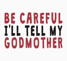 I'll Tell My Godmother Kids Tee