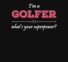 I'm A GOLFER What's Your Superpower? Womens Fitted T-Shirt
