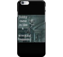 Bobby Came In Like A Wrecking Ball iPhone Case/Skin