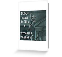 Bobby Came In Like A Wrecking Ball Greeting Card