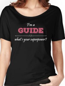 I'm A GUIDE What's Your Superpower? Women's Relaxed Fit T-Shirt