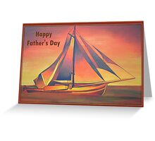 Happy Father's Day (Sienna Sails) Greeting Card