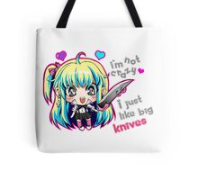 I'm Not Crazy, I Just Like Big Knives Tote Bag