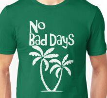 No Bad Days Unisex T-Shirt