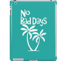 No Bad Days iPad Case/Skin