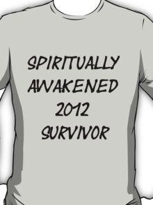 Spiritually Awakened 2012 Survivor T-Shirt