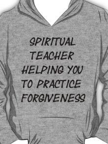Spiritual Teacher Helping You to Practice Forgiveness T-Shirt