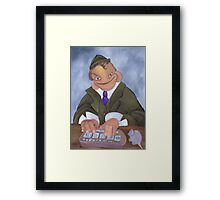 What do I look like, the reply fairy? Framed Print