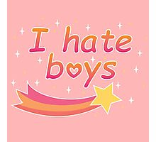 I hate boys Photographic Print