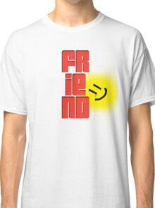 FRIEND!!! Classic T-Shirt