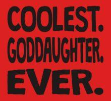 Coolest. Goddaughter. Ever. One Piece - Short Sleeve
