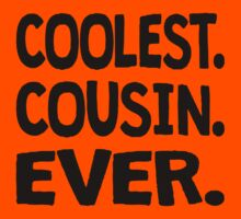 Coolest. Cousin. Ever. Kids Tee