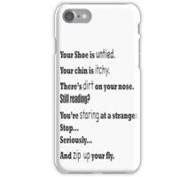 You're Shoe is Untied iPhone Case/Skin