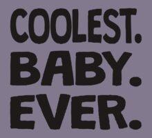 Coolest. Baby. Ever. Kids Tee