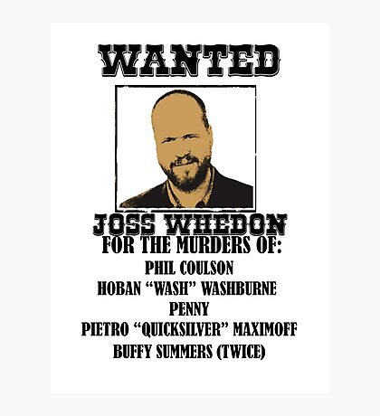 Joss Whedon: Wanted (2) Photographic Print