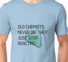Old chemists never die Unisex T-Shirt
