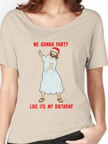 GO JESUS! ITS YOUR BIRTHDAY! Women's Relaxed Fit T-Shirt