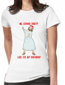 GO JESUS! ITS YOUR BIRTHDAY! Womens Fitted T-Shirt